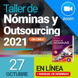 Taller de Nóminas 2021 en línea (27 de octubre) + Manual de Nóminas