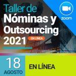Taller de Nóminas 2021 en línea (18 de agosto) + Manual de Nóminas