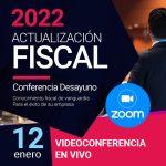 Actualización Fiscal 2022 (videoconferencia) 12 de enero