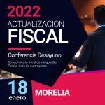 Actualización Fiscal 2022 – Morelia