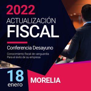 Actualización Fiscal 2022 - Morelia