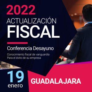 Actualización Fiscal 2022 - Guadalajara
