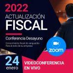 Actualización Fiscal 2022 (videoconferencia) 24 de enero