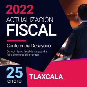 Actualización Fiscal 2022 – Tlaxcala