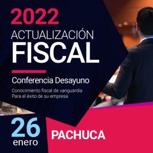 Actualización Fiscal 2022 – Pachuca