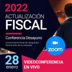 Actualización Fiscal 2022 (videoconferencia) 28 de enero
